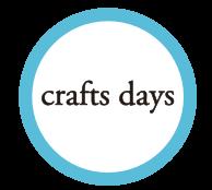 crafts days 新たに作り手と使い手をつなぐ